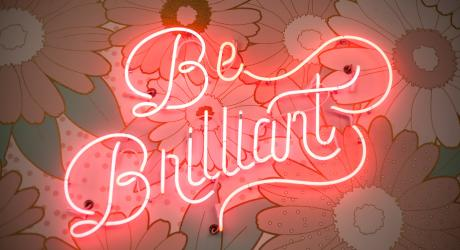Neon sign saying 'be brilliant'
